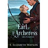 An Earl for the Archeress (The Ladies of Scotland Book 1)