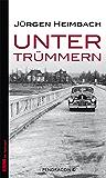 Unter Trümmern (Geschichte erleben mit Spannung)