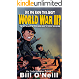 Did You Know This About World War II?: The Most Interesting Trivia Book About The Second World War (War Trivia Unleashed…