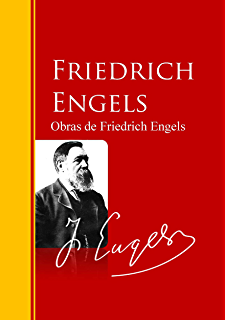 Obras de Friedrich Engels: Biblioteca de Grandes Escritores (Spanish Edition)