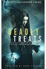 Deadly Treats: A Halloween Anthology Kindle Edition