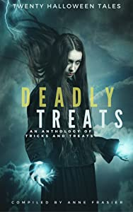 Deadly Treats: A Halloween Anthology