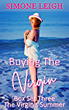 Buying the Virgin - Box Set Three, The Virgin's Summer: An On-Going BDSM, Ménage, Erotic Romance (Buying the Virgin Box…