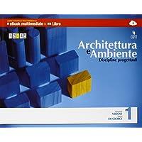 Architettura e ambiente. Discipline progettuali. Multimediale. Per le Scuole superiori. Con e-book. Con espansione online: 1