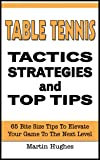 Table Tennis Tactics: 65 Bite-size Tactics, Strategies and Top Tips (English Edition)