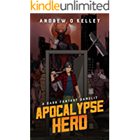 Apocalypse Hero: A Dark Fantasy Gamelit (The Adventures of Dan Book 1)