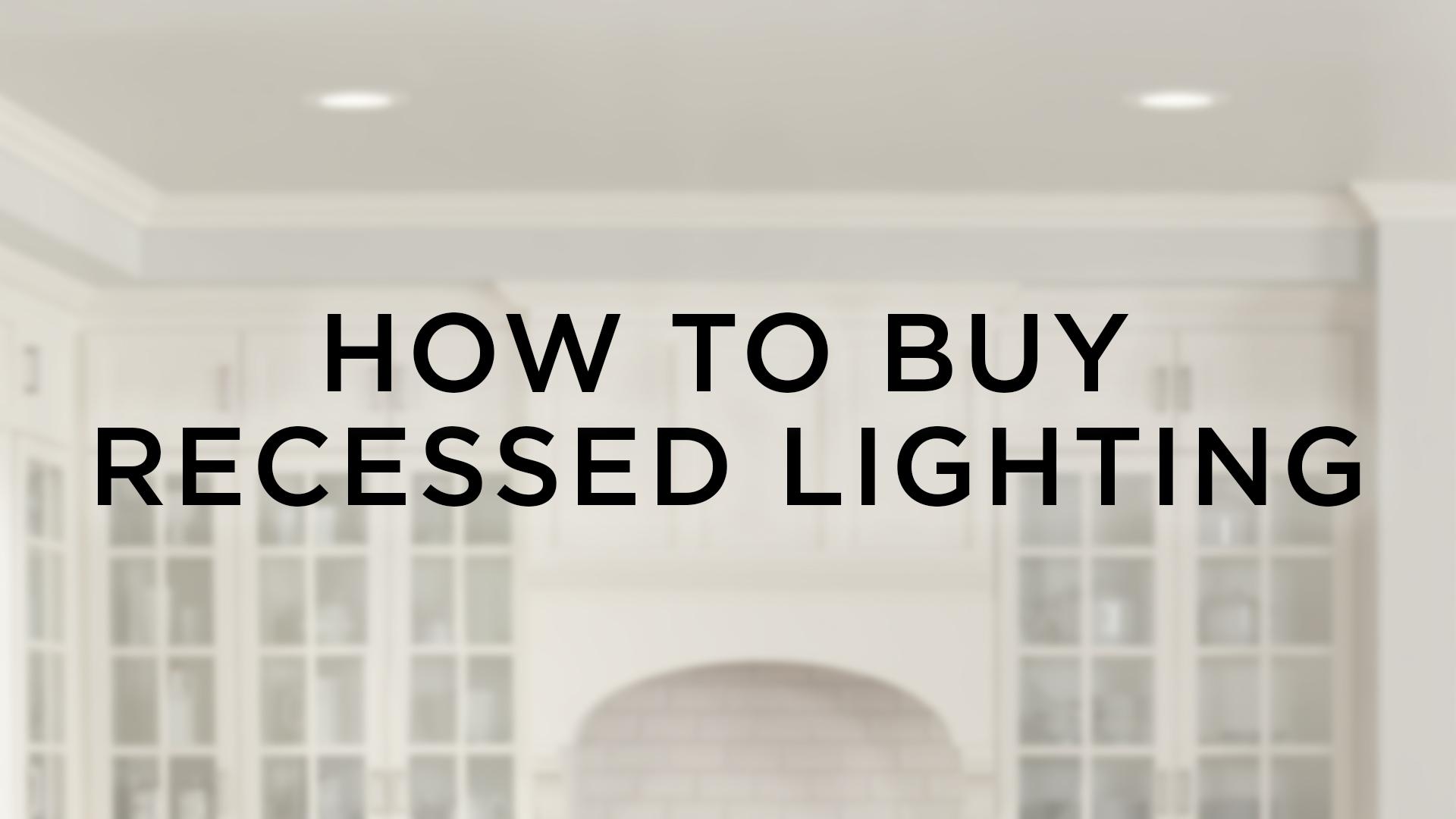 Recessed Lighting Buying Guide