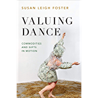 Valuing Dance: Commodities and Gifts in Motion book cover