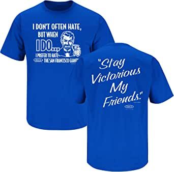 Los Angeles Baseball Fans. Stay Victorious. I Don't Often Hate Blue T-Shirt (S-3X)
