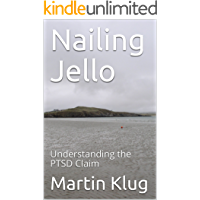 Nailing Jello: Understanding the PTSD Claim