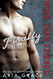 Finally Found: M/M Romance (More Than Friends Book 8)