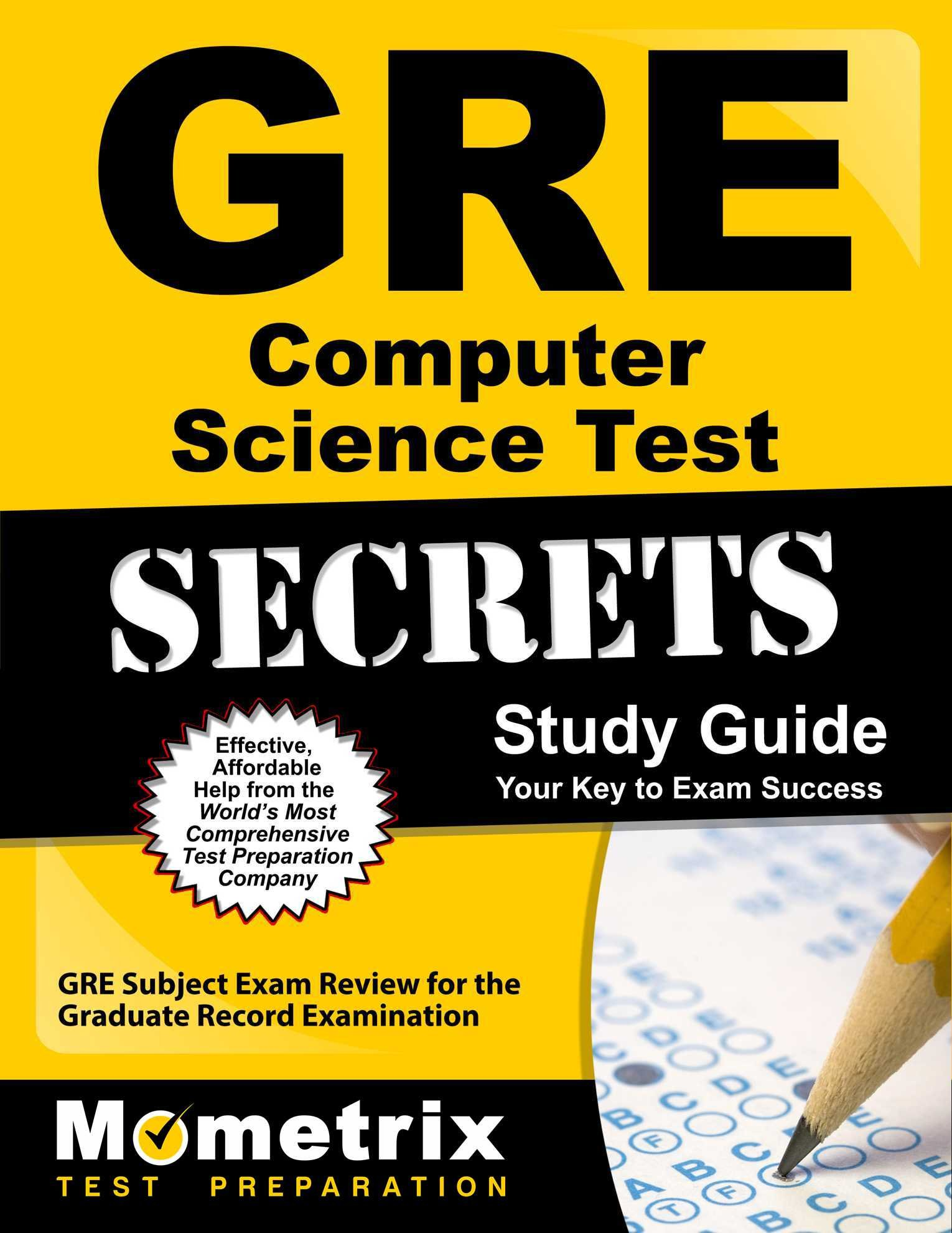 GRE Computer Science Test Secrets Study Guide: GRE Subject Exam Review for the Graduate Record Examination