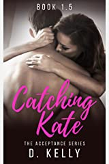Catching Kate: The Acceptance Series Kindle Edition