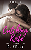 Catching Kate: The Acceptance Series