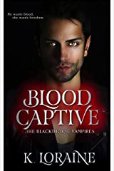 Blood Captive: A Captive Vampire Romance :The Blood Trilogy #1 (The Blackthorne Vampires) Kindle Edition