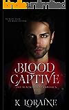 Blood Captive: A Captive Vampire Romance :The Blood Trilogy #1 (The Blackthorne Vampires)