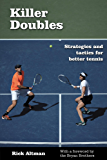 Killer Doubles: Strategies and tactics for better tennis (English Edition)