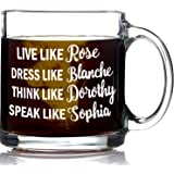 Funny Golden Girls Mug 13 oz Coffee Mug - Inspired By Golden Girls Best Friends Quote - Unique Birthday Gift For Women - Live Like Rose Dress Like Blanche Think Like Dorothy Speak Like Sophia