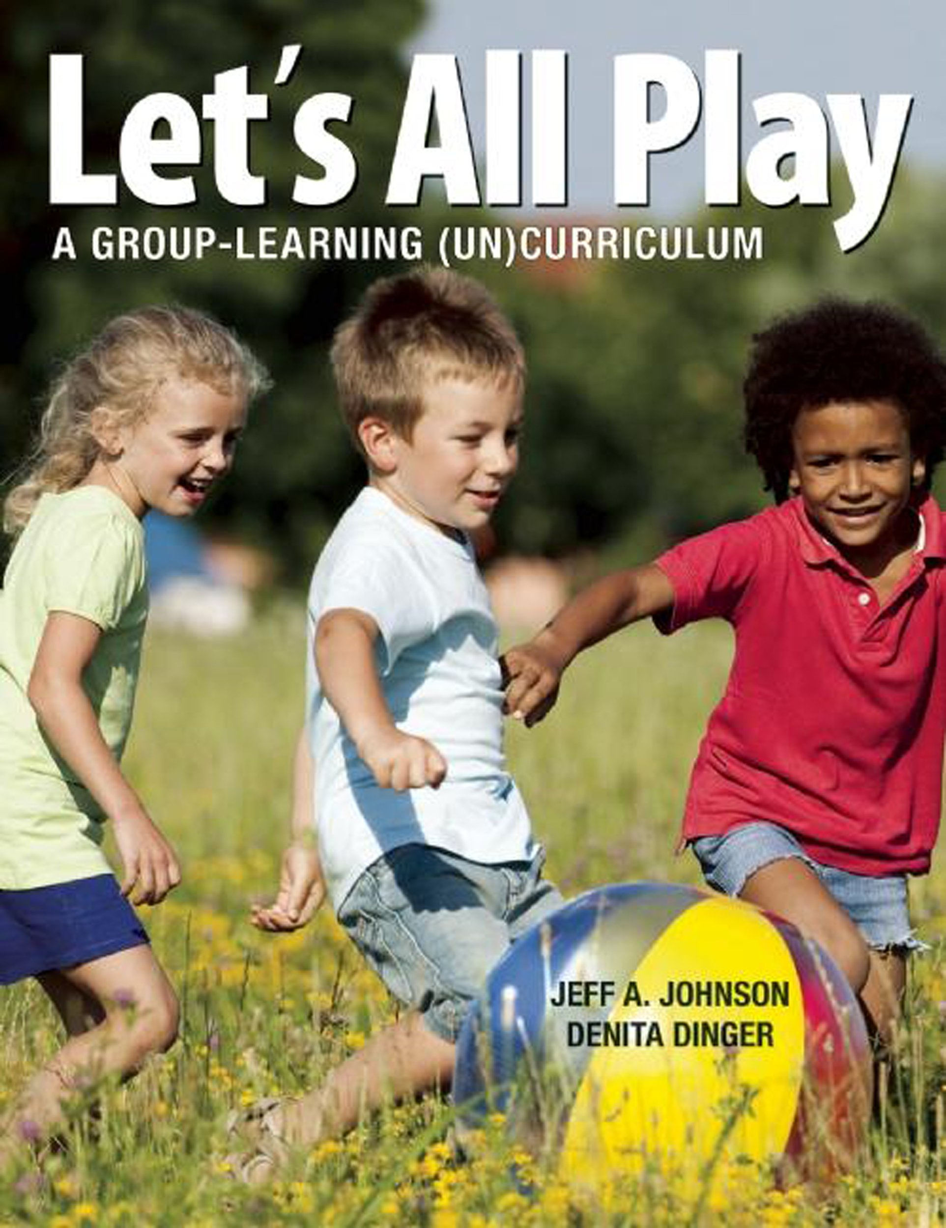 Let Them Play: An Early Learning (Un)Curriculum (NONE)