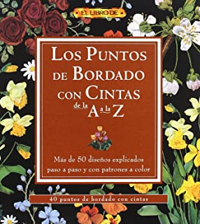 Los puntos de bordado con cintas de la A a la Z/ The Points of