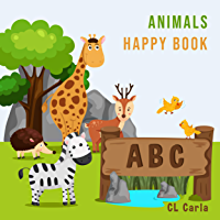 Animals ABC Happy Book: For Kids Toddlers And Preschool. An Animals ABC Book For Age 2-5 To Learn The English Animals Names From A to Z (English Edition)