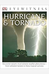 DK Eyewitness Books: Hurricane & Tornado: Encounter Nature's Most Extreme Weather Phenomena from Turbulent Twisters to Fie Paperback