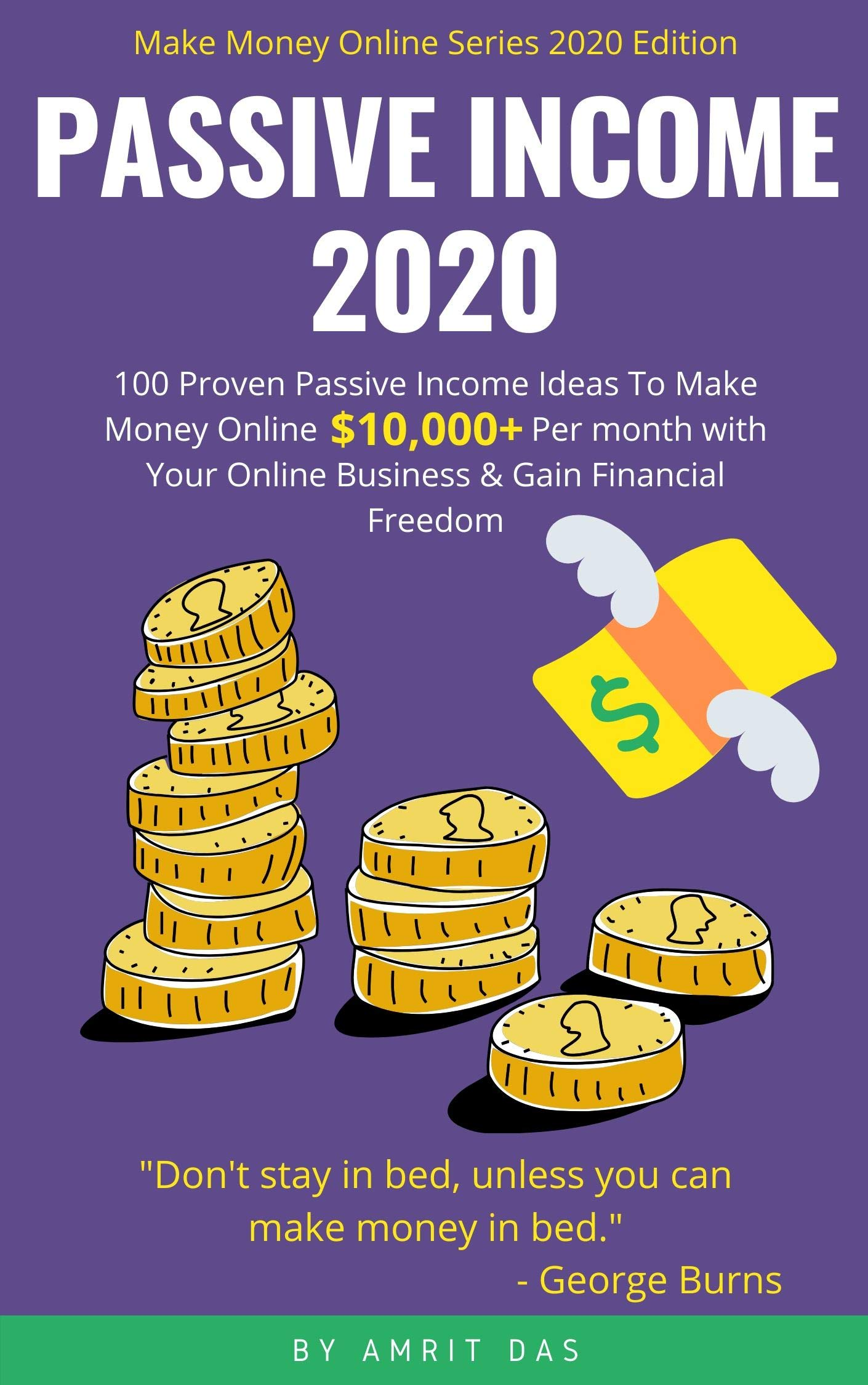 Passive Income 2020  100 Ways To Make $10000+ Per Month With Your Online Business And Gain Financial Freedom  Affiliate Marketing EBay Drop Shipping ... And Lot  Make Money Online   English Edition