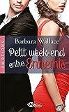 Petit week-end entre ennemis