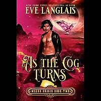 As the Cog Turns (Mecha Origin Book 2)