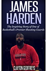 James Harden: The Inspiring Story of One of Basketball's Premier Shooting Guards (Basketball Biography Books) Kindle Edition