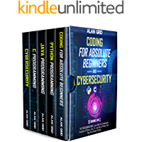 Coding for Absolute Beginners and Cybersecurity: 5 BOOKS IN 1 THE PROGRAMMING BIBLE: Learn Well the Fundamental…