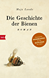Die Geschichte der Bienen: Roman (German Edition)