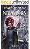 Strayborn (Draev Guardians Book 1)