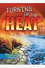 Turning Up the Heat (Taking Earth's Temperature) Kindle Edition