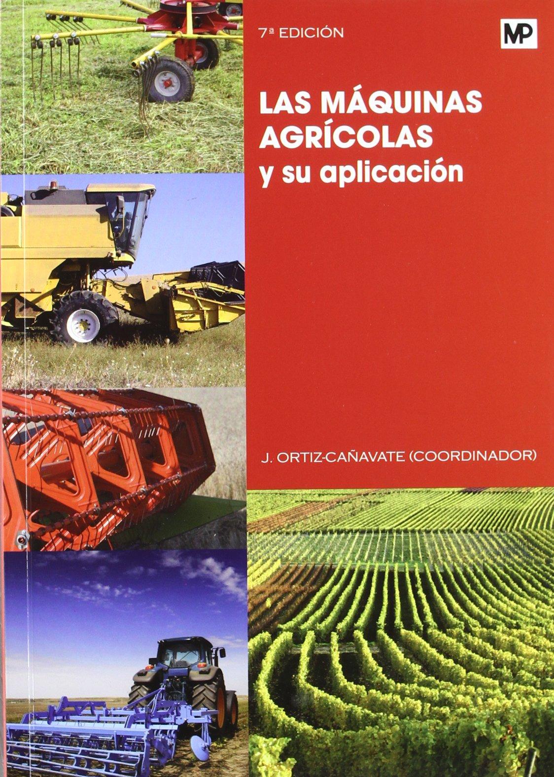 Las máquinas agrícolas y su aplicación Maquinaria Agrícola: Amazon.es: BARREIRO ELORZA, PILAR, DIEZMA IGLESIAS, BELEN, GARCIA RAMOS, FRANCISCO JAVIER, GIL SIERRA, JACINTO, MOYA GONZALEZ, ADOLFO, ORTIZ-CAÑAVATE PUIG-MAURI, JAIME, ORTIZ SANCHEZ, CORAL, RUIZ