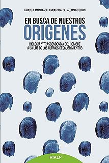 En busca de nuestros orígenes: Biología y transcendencia del hombre a la luz de los