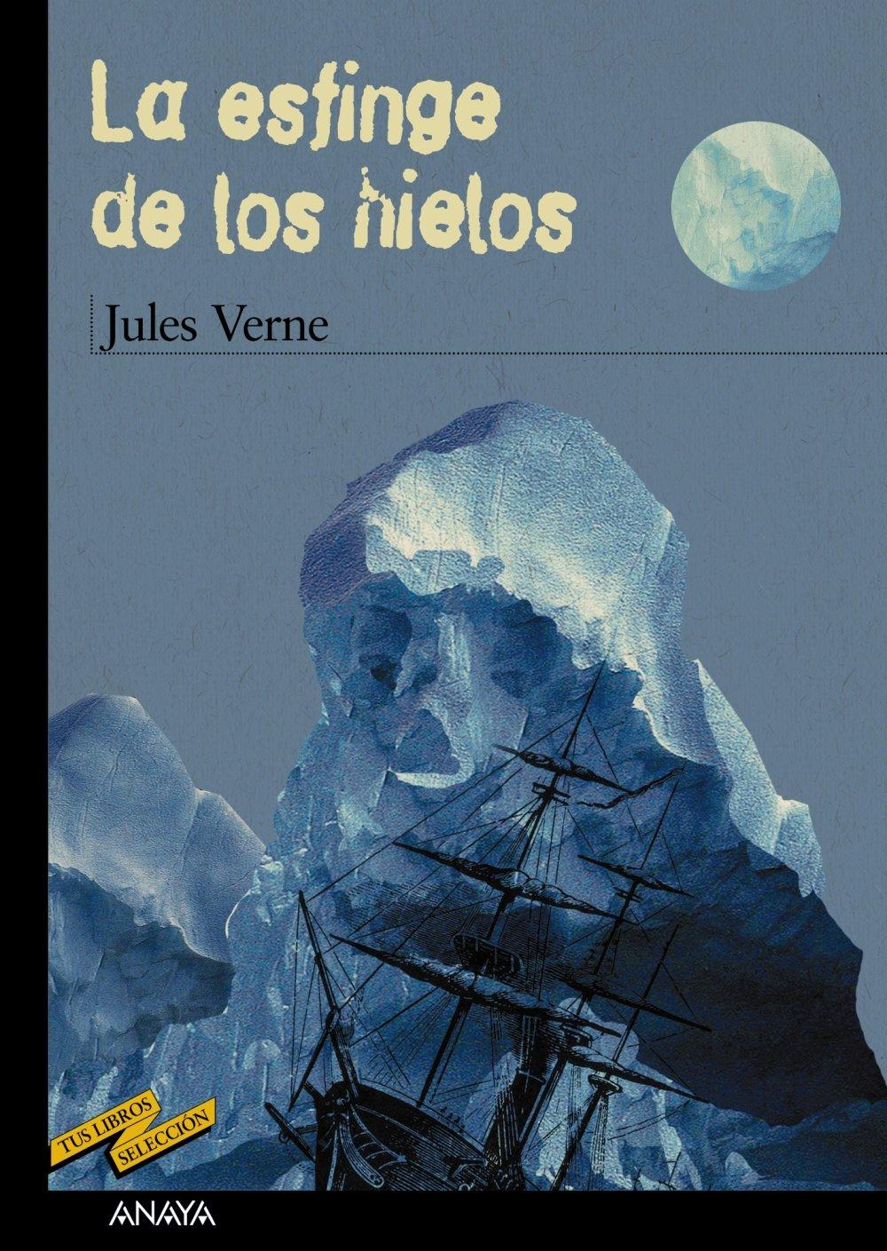 Download La esfinge de los hielos / the Antarctic Mystery (Tus libros seleccion/ Your Books Selection) (Spanish Edition) pdf epub