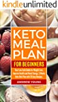Keto Meal Plan for Beginners: Your Low-Carb Guide for Weight Loss, Improve Health and Boost Energy. 3 Weeks Keto Diet...