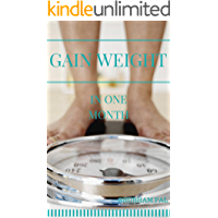 Gain Weight: In One Month