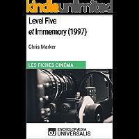 Level Five et Immemory de Chris Marker: Les Fiches Cinéma d'Universalis (French Edition)