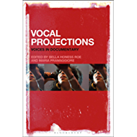 Vocal Projections: Voices in Documentary (English Edition)