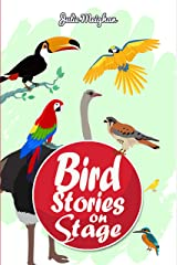 Bird Stories on Stage (On Stage Books Book 14) Kindle Edition