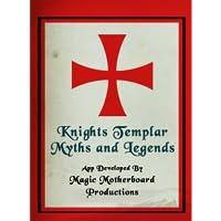 Knights Templar Myths and Legends