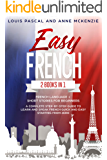 Easy French: 2 Books in 1 French Language + Short Stories for Beginners. A complete step-by-step guide to learn and speak French quick and easy starting from zero