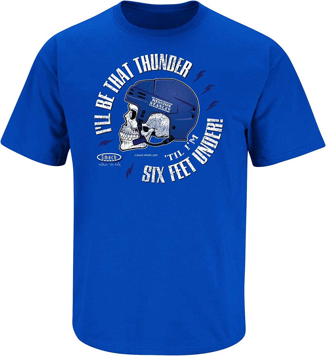 Smack Apparel Tampa Bay Hockey Fans Sm-5X Royal Blue T-Shirt Ill Be That Thunder Till Im Six Feet Under