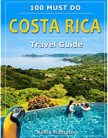 Costa Rica Travel Guide: 100 Must Do!