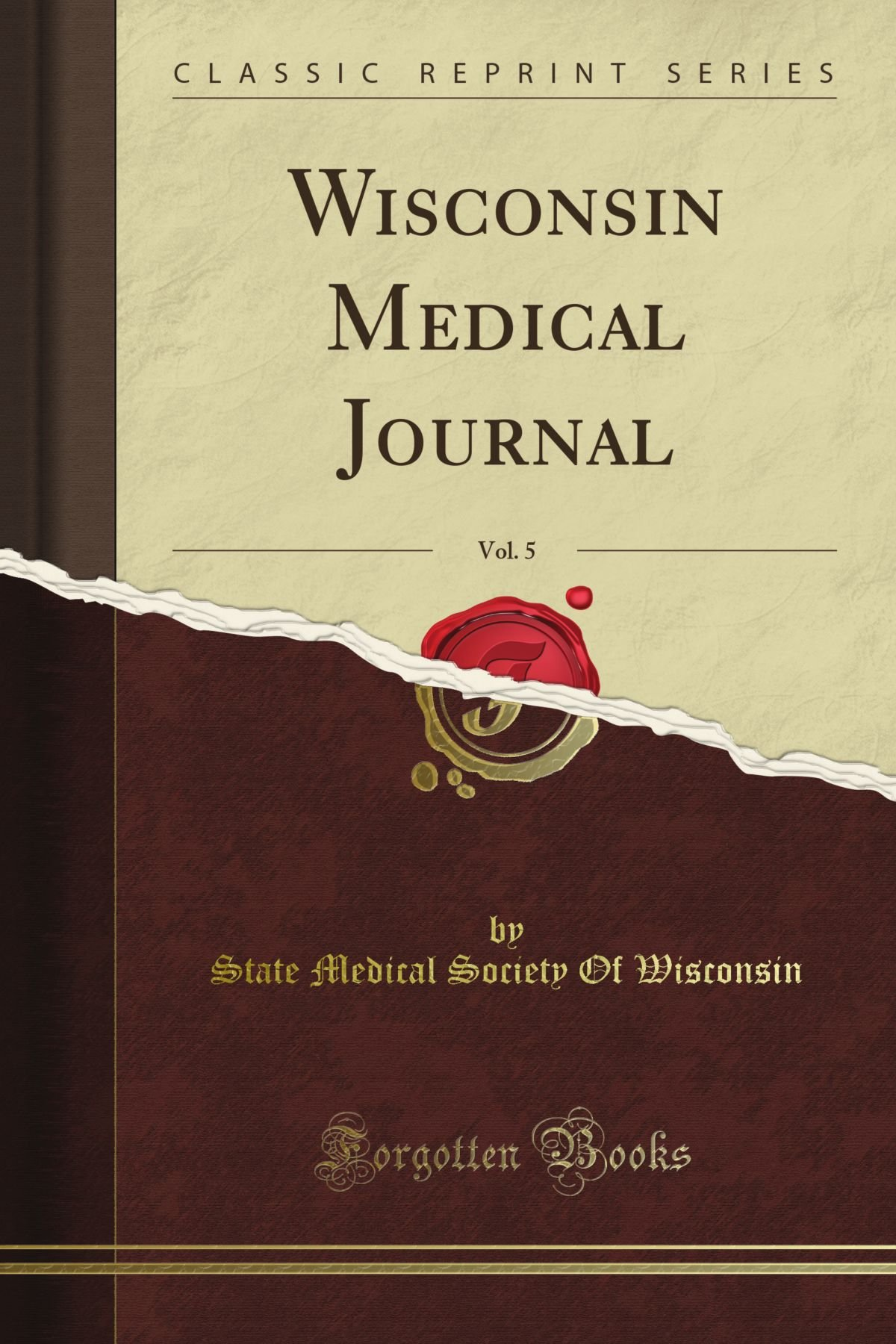 Wisconsin Medical Journal, Vol. 5 (Classic Reprint) pdf epub