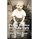 Pretty Babies Grow Up Ugly and Other Old-Time Beliefs