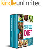 Sirtfood Diet: 2 Books in 1: The Most Complete Guide to the Adele's Weight Loss Diet, Jumpstart your Health and Quickly…