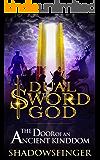 Dual Sword God: Book 2: The Door of An Ancient Kingdom